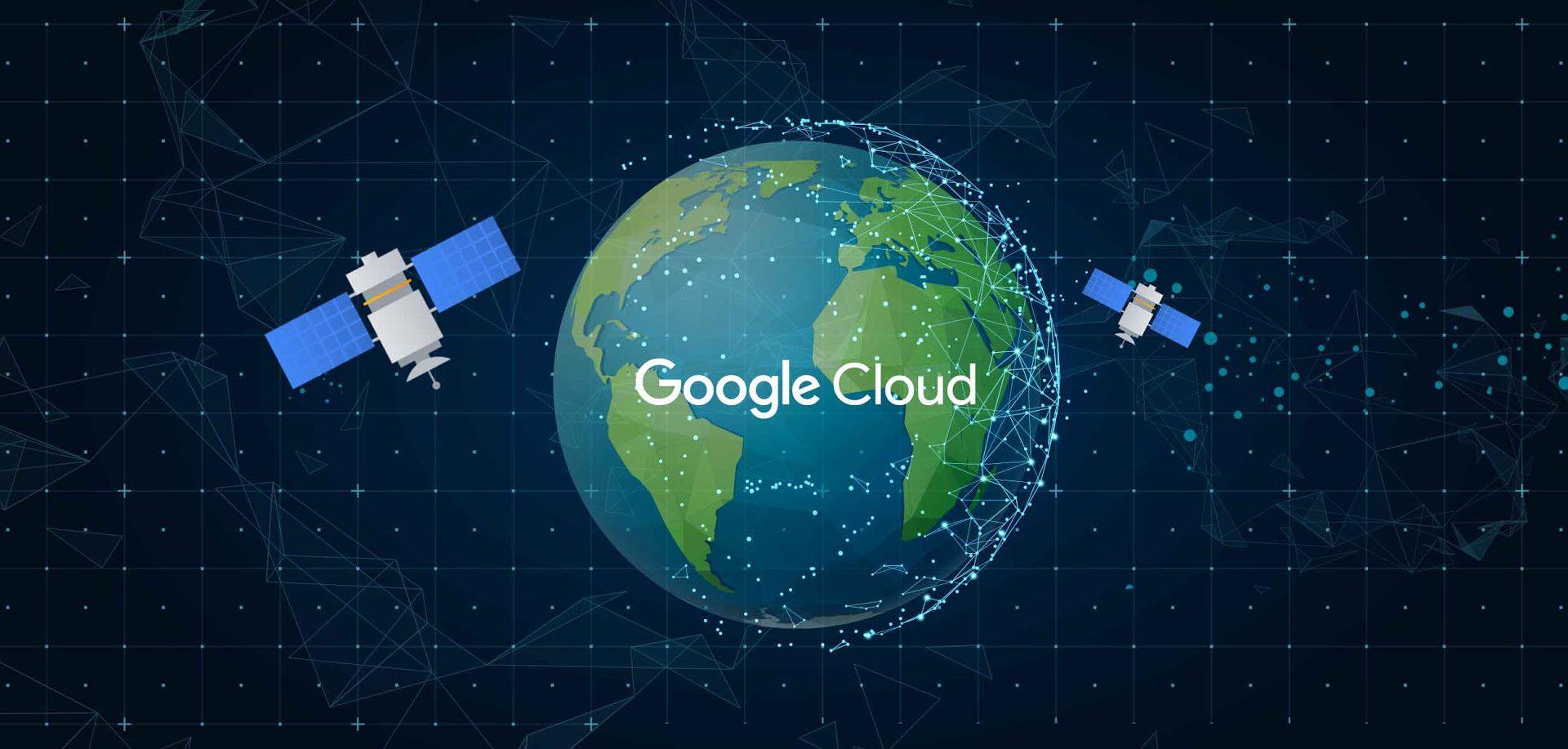 Google Cloud   Satellites