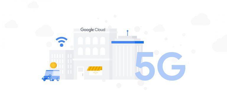 Google Cloud   5G